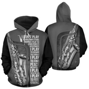 I DON'T PLAY TO WIN - SAXOPHONE FULL HOODIE 350106