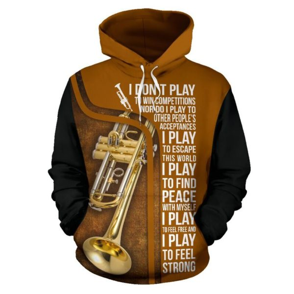 I DON'T PLAY TO WIN - TRUMPET FULL HOODIE 349432