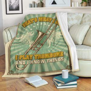 THAT'S WHAT I DO I PLAY TROMBONE BLANKET@_springlifepro_trombla054224@premium-blanket That'S What I Do I Play Trombone Blanket Fleece Blanket, Personalized Gifts, Custom Blanket 603937