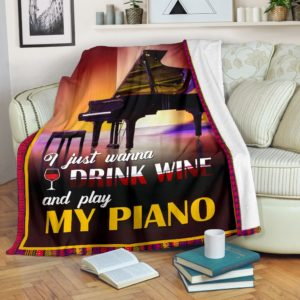 I JUST WANNA DRINK WINE AND PLAY MY PIANO KD@_springlifepro_DGFJ@premium-blanket I Just Wanna Drink Wine And Play My Piano Kd Fleece Blanket, Personalized Gifts, Custom Blanket 603599
