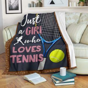 JUST A GIRL WHO LOVES TENNIS PRE BLANKET@_springlifepro_JUST1v52d5@premium-blanket Just A Girl Who Loves Tennis Pre Blanket Fleece Blanket, Personalized Gifts, Custom Blanket 603097