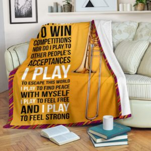 TROMBONE - I DON'T PLAY TO WIN COMPETITIONS BLANKET@_springlifepro_trombon39489@premium-blanket Trombone - I Don'T Play To Win Competitions Blanket Fleece Blanket, Personalized Gifts, Custom Blanket 603071