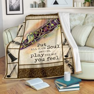 CLARINET - PUT ALL YOUR SOUL INTO IT PLAY THE WAY YOU FEEL@_springlifepro_claput656222@premium-blanket Clarinet - Put All Your Soul Into It Play The Way You Feel Fleece Blanket, Personalized Gifts, Custom Blanket 602746