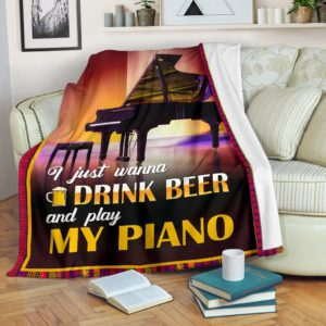 I JUST WANNA DRINK BEER AND PLAY MY PIANO@_springlifepro_pianbeer958@premium-blanket I Just Wanna Drink Beer And Play My Piano Fleece Blanket, Personalized Gifts, Custom Blanket 602733