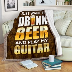 I JUST WANT TO DRINK BEER AND PLAY MY GUITAR@_springlifepro_guidri93489@premium-blanket I Just Want To Drink Beer And Play My Guitar Fleece Blanket, Personalized Gifts, Custom Blanket 602211