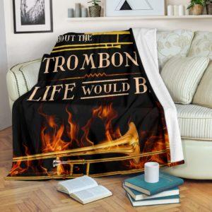 Trombone fire - Without the Trombone Blanket@_springlifepro_dfgfhjh@premium-blanket Trombone Fire - Without The Trombone Blanket Fleece Blanket, Personalized Gifts, Custom Blanket 602146