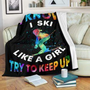 Skiing - I know i ski like a girl try to keep up@_springlifepro_ski6764@premium-blanket Skiing - I Know I Ski Like A Girl Try To Keep Up Fleece Blanket, Personalized Gifts, Custom Blanket 601629