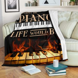 Piano fire - Without the Piano Blanket@_springlifepro_dgfjhj@premium-blanket Piano Fire - Without The Piano Blanket Fleece Blanket, Personalized Gifts, Custom Blanket 601460