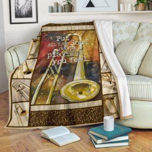 TROMBONE - PUT ALL YOUR SOUL INTO IT PLAY THE WAY YOU FEEL@_springlifepro_tromput767377@premium-blanket Trombone - Put All Your Soul Into It Play The Way You Feel Fleece Blanket, Personalized Gifts, Custom Blanket 601317