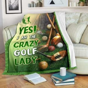 YES I AM THE CRAZY GOLF LADY BLANKET@_proudteaching_golfla656@premium-blanket Yes I Am The Crazy Golf Lady Blanket Fleece Blanket, Personalized Gifts, Custom Blanket 599934