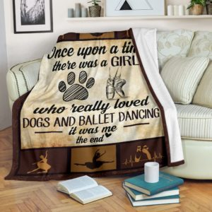 Once upon a time - Dogs and ballet dancing@_proudteaching_Onv3d23v3d@premium-blanket Once Upon A Time - Dogs And Ballet Dancing Fleece Blanket, Personalized Gifts, Custom Blanket 599412