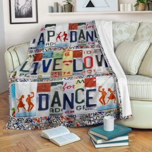 TAP DANCE LIVE LOVE DANCE LICENSE PLATES BLANKET@_proudteaching_tapu85690@premium-blanket Tap Dance Live Love Dance License Plates Blanket Fleece Blanket, Personalized Gifts, Custom Blanket 598696