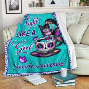 Suicide - Fight Like A Girl@_proudteaching_sffadsf@premium-blanket Suicide - Fight Like A Girl Fleece Blanket, Personalized Gifts, Custom Blanket 597739