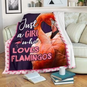 JUST A GIRL WHO LOVES FLAMINGO PRE BLANKET@_animalaholic_JUSV445V@premium-blanket Just A Girl Who Loves Flamingo Pre Blanket Fleece Blanket, Personalized Gifts, Custom Blanket 597142
