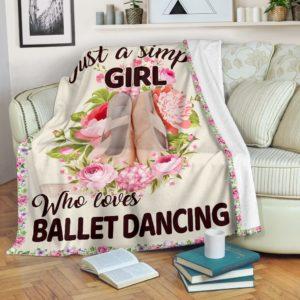 ballet dance- just a simple girl blanket@_proudteaching_ballev122v@premium-blanket Ballet Dance- Just A Simple Girl Blanket Fleece Blanket, Personalized Gifts, Custom Blanket 588096