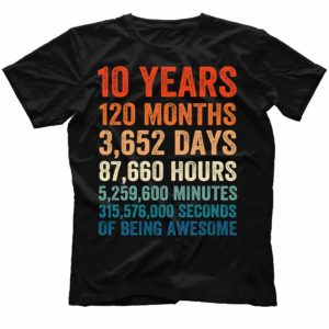 TS-U-Age-TimeAwesome-10 10 Years Old Shirt. Awesome Since 2010. 10th Birthday Shirt. 10th Anniversary Gift. 10 Years of being Awesome T-shirt. Born in 2010. 476481