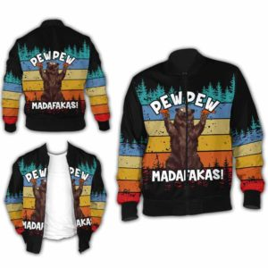BJ-U-Ani-110-Ber-0@ Animal - Madafakas Bear-Funny Bear Pew Pew Madafakas Bomber Jacket For Women And Men. Soft And Comfortable Mens Womens Custom Bomber Jacket.