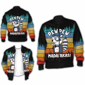 BJ-U-Ani-110-Rcon-7@ Animal - Madafakas Raccoon-Funny Raccoon Pew Pew Madafakas Bomber Jacket For Women And Men. Soft And Comfortable Mens Womens Custom Bomber Jacket.