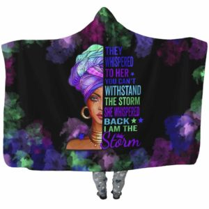 HB-U-Blk-142-Blwm-0 @ Black Woman Black Woman-I Am The Storm - Strong Black Woman Black Girl Black Queen Hooded Blanket. Custom Personalized Gift For Afro African American Women.