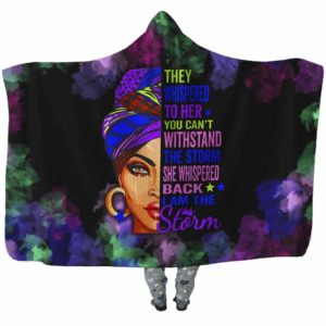 HB-U-Blk-142-Blwm-1 @ Black Woman Black Woman-I Am The Storm - Strong Black Woman Black Girl Black Queen Hooded Blanket. Custom Personalized Gift For Afro African American Women.