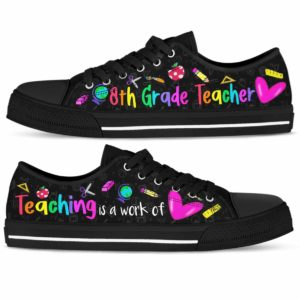 LTS-U-Job-ColoTeacHear-Sc8-210827VY10 @ 8th Grade Colorful Teaching Heart-8Th Grade Teaching Is A Work Of Heart Low Top Shoes